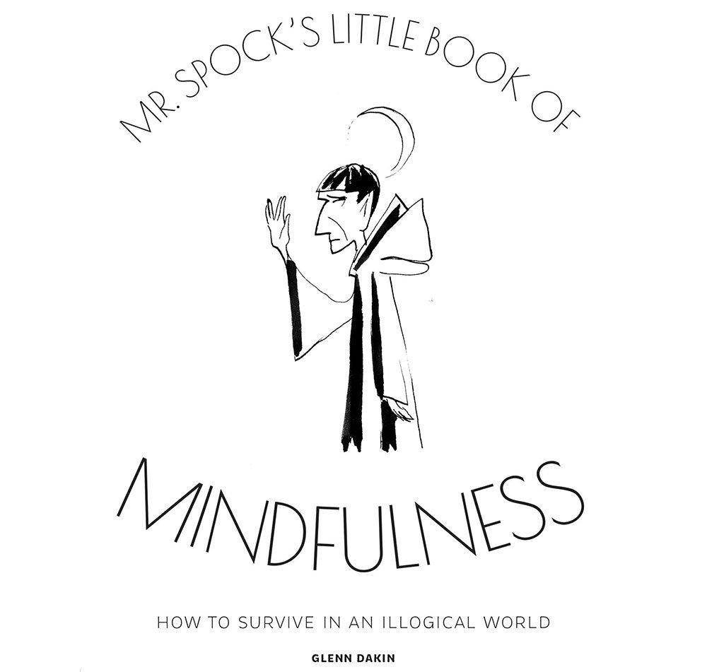 Mr Spocks Little Book of Mindfulness